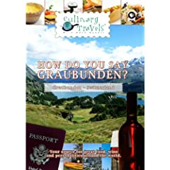 Culinary Travels Travels How do you say Graubunden? Switzerland