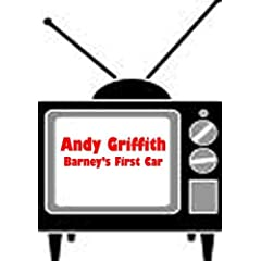 Andy Griffith - Barney's First Car