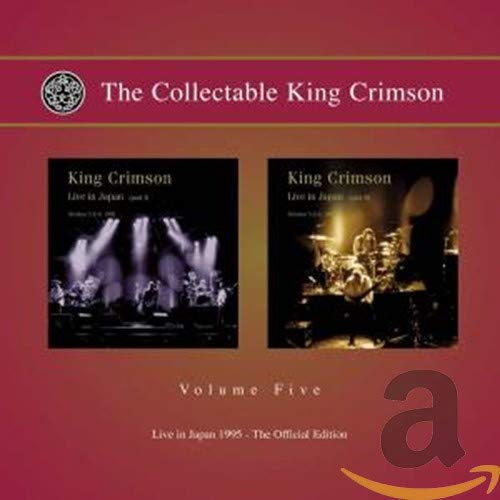 The Collectable King Crimson Volume 5 - Live in Japan 1995