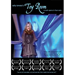 Sally Tomato's Toy Room: A Rock Opera In Four Acts