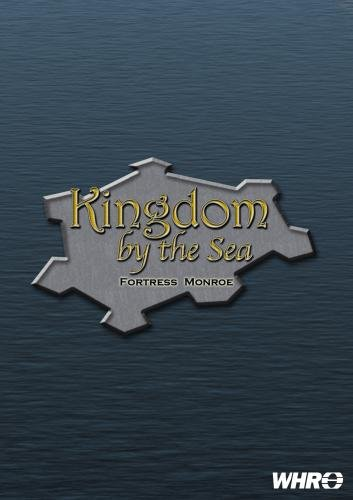 Kingdom by the Sea: Fortress Monroe