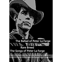The Ballad of Peter La Farge & Rare Breed: The Songs of Peter La Farge