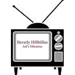 Jed's Dilemma - Beverly Hillbillies