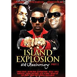 Island Explosion: 6th Anniversary Pt 2
