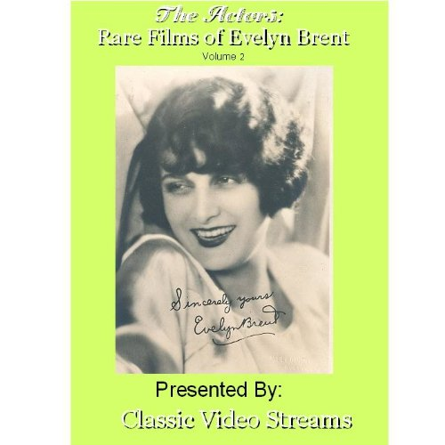 The Actors: Rare Films Of Evelyn Brent Vol. 2