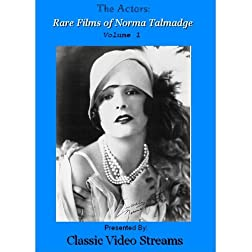 The Actors: Rare Films Of Norma Talmadge Vol. 1