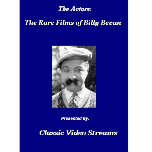 The Actors: Rare Films Of Billy Bevan