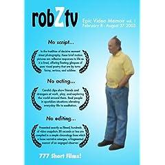 robZtv : Robert Zverina Epic Video Memoir vol.1 (February 8 - August 27 2003)