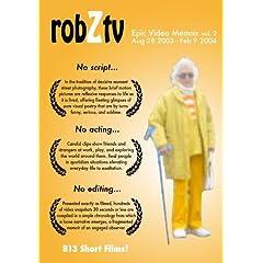 robZtv : Robert Zverina Epic Video Memoir vol.2 (August 28 2003 - February 9 2004)