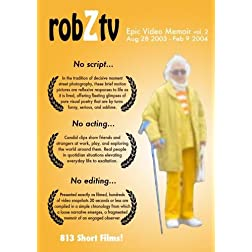 robZtv : Robert Zverina Epic Video Memoir vol.2 (August 28 2003 - February 9 2004)