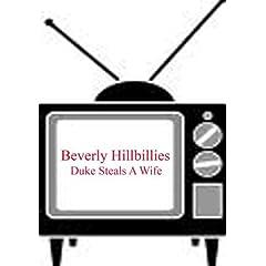 Duke Steals A Wife - Beverly Hillbillies