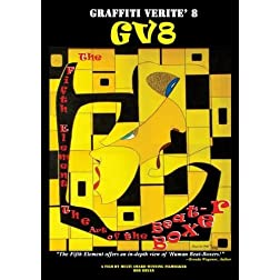 GRAFFITI VERITE' 8 (GV8) THE FIFTH ELEMENT: The Art of the Beat-Boxer