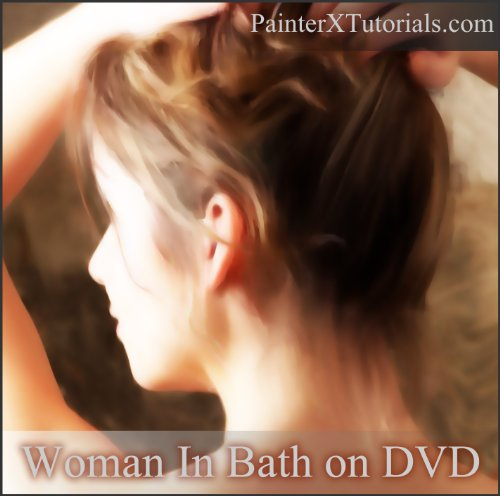 Painter X Tutorials: Woman in Bath on DVD