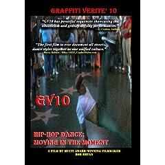 GRAFFITI VERITE' 10 (GV10) HIP-HOP DANCE: Moving in the Moment
