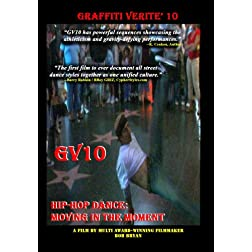 GRAFFITI VERITE' 10 (GV10) HIP-HOP DANCE: Moving in the Moment