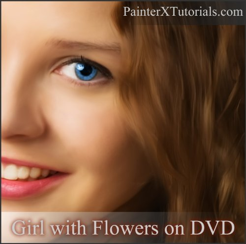 Painter X Tutorials: Girl with Flowers on DVD
