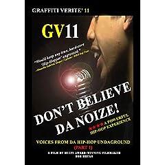 GRAFFITI VERITE' 11 (GV11) DON'T BELIEVE DA NOIZE!: Voices from da Hip-Hop Undaground