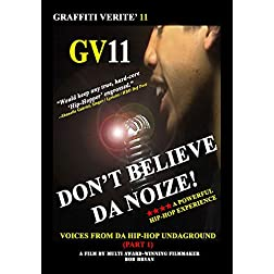 GRAFFITI VERITE' 11 (GV11) DON'T BELIEVE DA NOIZE!: Voices from da Hip-Hop Undaground