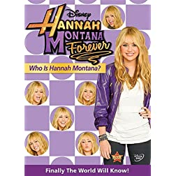 Hannah Montana: Who Is Hannah Montana