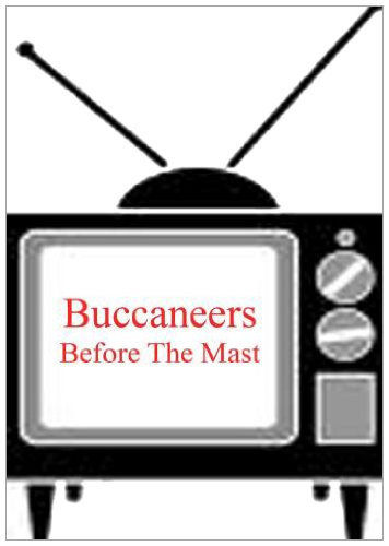 Before The Mast - Buccaneers