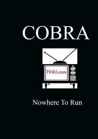 Nowhere To Run - Cobra