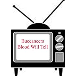 Blood Will Tell - Buccaneers