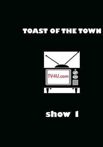 Toast Of The Town - Show 1