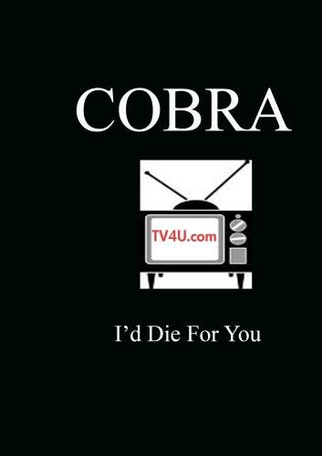 I'd Die For You - Cobra