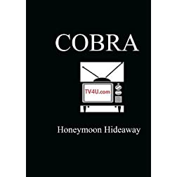 Honeymoon Hideaway - Cobra