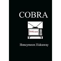 Honeymoon Hideaway - Cobra