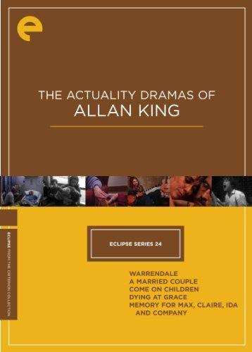 The Actuality Dramas of Allan King (Warrendale / A Married Couple / Come on Children / Dying at Grace / Memory for Max, Claire, Ida and Company) (Eclipse Series 24)