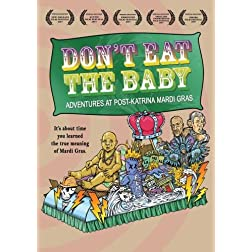 Don't Eat The Baby: Adventures At Post-Katrina Mardi Gras