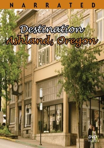 Destination Ashland, Oregon ~ Explore One of Oregon's Great Treasures in this Oregon travel movie video DVD