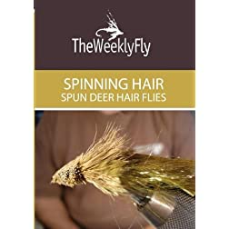 Spinning Hair:  Spun Deer Hair Flies Vol. 1