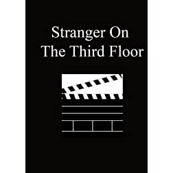 Stranger On The Third Floor