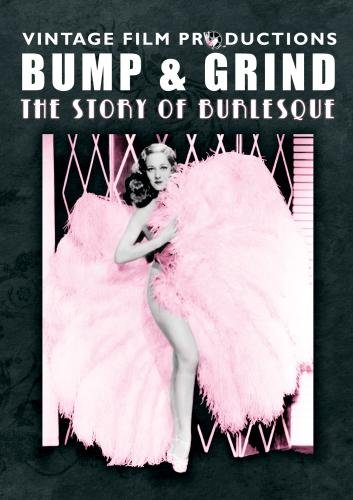 Bump & Grind: The Story of Burlesque