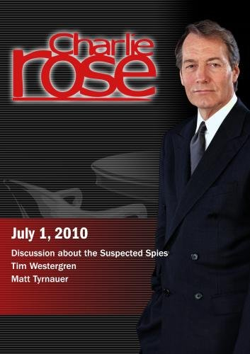 Charlie Rose - Spies / Tim Westergren / Matt Tyrnauer (July 1, 2010)