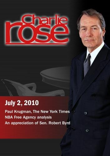 Charlie Rose - Paul Krugman, The New York Times / NBA Free Agency analysis / An appreciation of Sen. Robert Byrd (July 2, 2010)