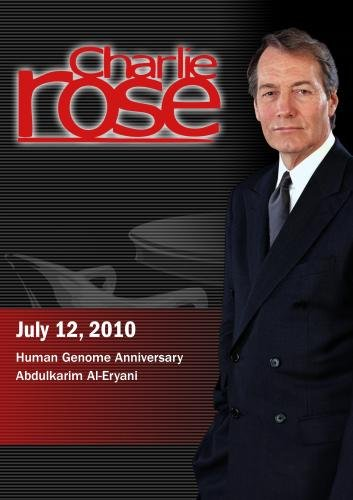 Charlie Rose - Human Genome Anniversary / Abdulkarim Al-Eryani (July 12, 2010)