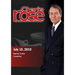 Charlie Rose - Barney Frank / Creativity  (July 15, 2010)