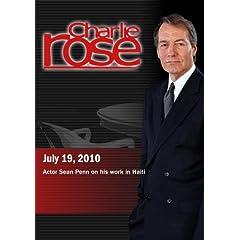 Charlie Rose - Actor Sean Penn on his work in Haiti (July 19, 2010)