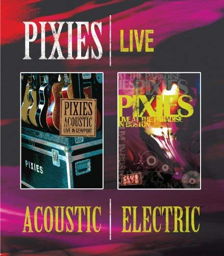 The Pixies: Acoustic & Electric Live [Blu-ray]