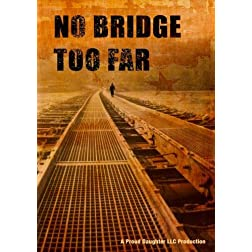 No Bridge Too Far - Part One