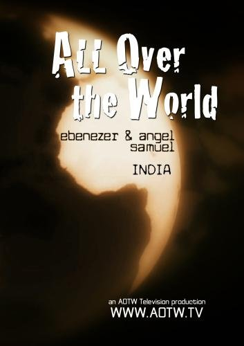 All Over the World: India with Ebenezer & Angel Samuel