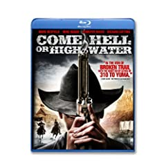 Come Hell Or High Water [Blu-ray]