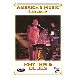 America's Music Legacy: Rhythm & Blues