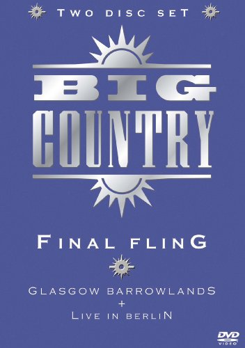 Big Country - Final Fling: Glasgow Barrowlands & Live In Berlin