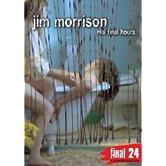 Morrison, Jim - Final 24: His Final Hours