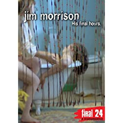 Morrison, Jim - Final 24: His Final Hours