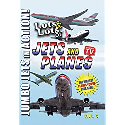 LOTS and LOTS of JETS and PLANES DVD Vol. 3